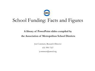 School Funding: Facts and Figures A library of PowerPoint slides compiled by