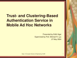 Trust- and Clustering-Based Authentication Service in Mobile Ad Hoc Networks