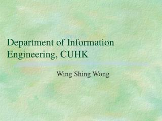 Department of Information Engineering, CUHK