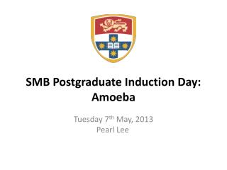 SMB Postgraduate Induction Day: Amoeba