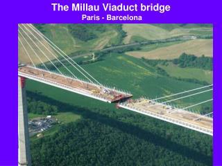 The Millau Viaduct bridge  Paris - Barcelona
