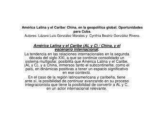 América Latina y el Caribe (AL y C) / China, y el escenario internacional .