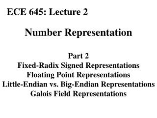Number Representation Part 2 Fixed-Radix Signed Representations Floating Point Representations