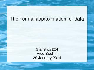 The normal approximation for data
