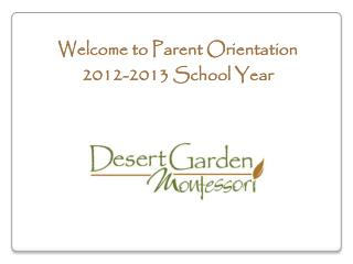Welcome to Parent Orientation 2012-2013 School Year