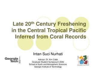 Late 20 th  Century Freshening in the Central Tropical Pacific Inferred from Coral Records