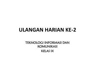 ULANGAN HARIAN KE-2