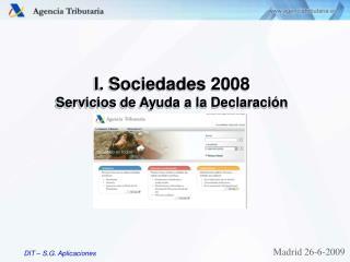 I. Sociedades 2008 Servicios de Ayuda a la Declaración