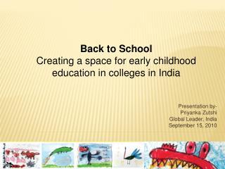 Presentation by-  Priyanka Zutshi  Global Leader, India September 15, 2010