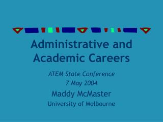Administrative and Academic Careers