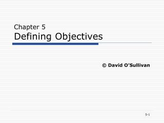 Chapter 5 Defining Objectives