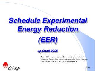 Schedule Experimental Energy Reduction (EER) updated 2005