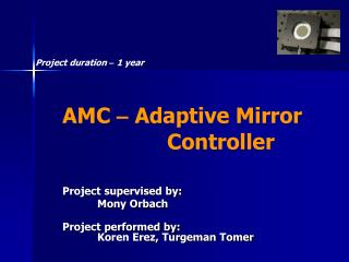 AMC  –  Adaptive Mirror 			Controller