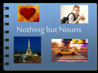 Nothing but Nouns