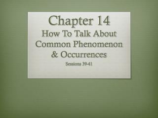 Chapter 14 How To Talk About Common Phenomenon & Occurrences