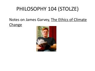PHILOSOPHY 104 (STOLZE)