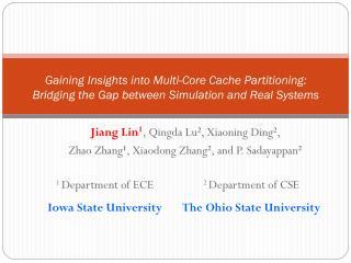Jiang Lin 1 , Qingda Lu 2 , Xiaoning Ding 2 ,