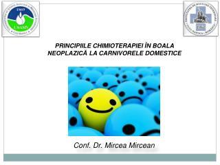 PRINCIPIILE CHIMIOTERAPIEI ÎN  BOALA  NEOPLAZICĂ  LA CARNIVORELE DOMESTICE