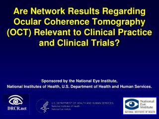 Are Network Results Regarding Ocular Coherence Tomography OCT Relevant to Clinical Practice and Clinical Trials