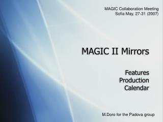 MAGIC II Mirrors