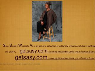 November/2009 Welcome to Sasy Singles Wearable Art Dear Dale,