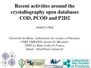 Recent activities around the crystallography open databases COD, PCOD and P2D2 Armel Le Bail