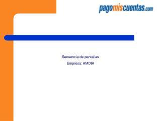 Secuencia de pantallas Empresa: AMDIA