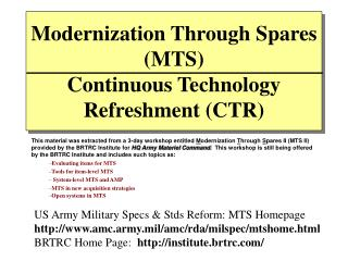 Modernization Through Spares (MTS)  Continuous Technology Refreshment (CTR)