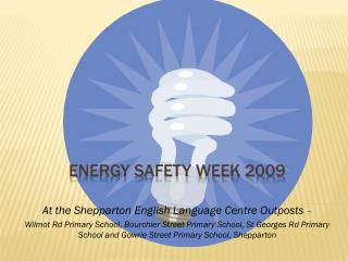 ENERGY SAFETY WEEK 2009