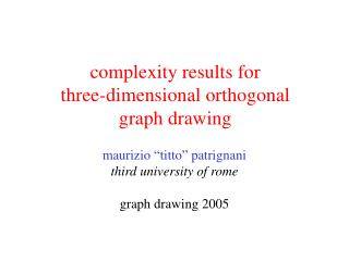 complexity results for  three-dimensional orthogonal  graph drawing
