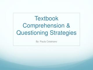 Textbook Comprehension & Questioning Strategies