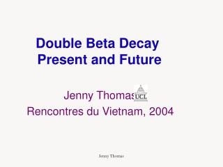 Double Beta Decay  Present and Future