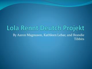 Lola  Rennt Deutch Projekt