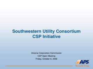 Southwestern Utility Consortium CSP Initiative