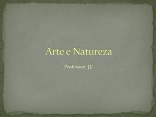 Arte e Natureza