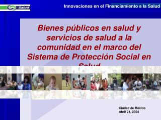 Bienes p blicos en salud y servicios de salud a la comunidad en el marco del Sistema de Protecci n Social en Salud