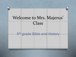 Welcome to Mrs. Majerus' Class