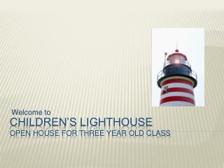 Children's Lighthouse  Open House for three Year Old Class