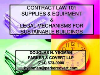 CONTRACT LAW 101 SUPPLIES & EQUIPMENT & LEGAL MECHANISMS FOR SUSTAINABLE BUILDINGS