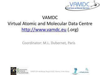 VAMDC Virtual Atomic and Molecular Data Centre vamdc.eu  ()