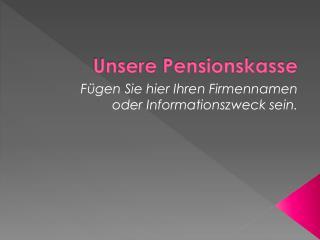 Unsere Pensionskasse