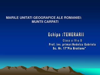 MARILE UNITATI GEOGRAFICE ALE ROMANIEI:                             MUNTII CARPATI