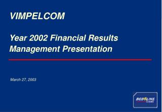 Year 2002 Financial Results Management Presentation