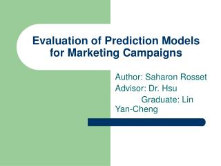 Evaluation of Prediction Models for Marketing Campaigns