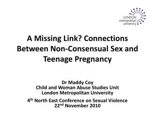 A Missing Link?  Connections Between Non-Consensual Sex and Teenage Pregnancy