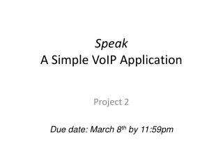 Speak A Simple VoIP Application