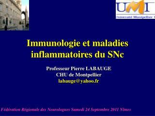 Immunologie et maladies inflammatoires du  SNc