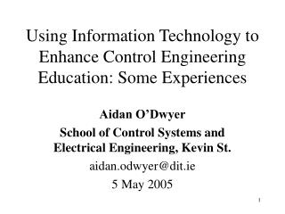 Using Information Technology to Enhance Control Engineering Education: Some Experiences