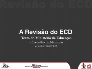 A Revis�o do ECD