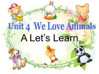 Unit 4  We Love Animals
